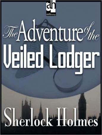 Sherlock Holmes: The Adventure of the Veiled Lodger