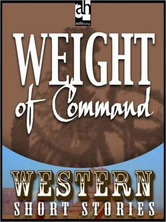 Weight of Command, Ernest Haycox