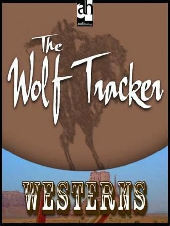 Wolf Tracker, Zane Grey