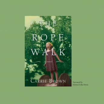 Rope Walk, Carrie Brown