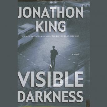 Visible Darkness, Jonathon King