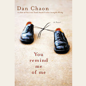 You Remind Me of Me, Dan Chaon