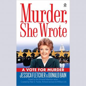 Murder, She Wrote: A Vote for Murder, Donald Bain, Jessica Fletcher