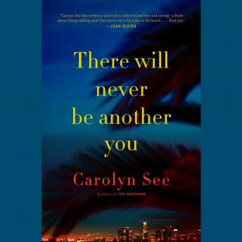 There Will Never Be Another You, Carolyn See