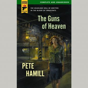 Guns of Heaven, Pete Hamill