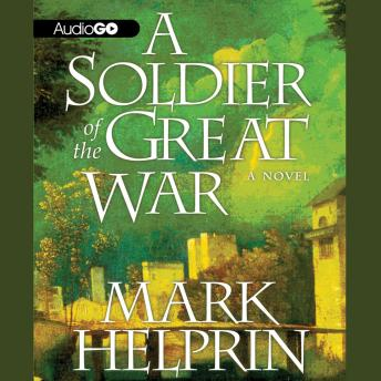 Soldier of the Great War, Mark Helprin