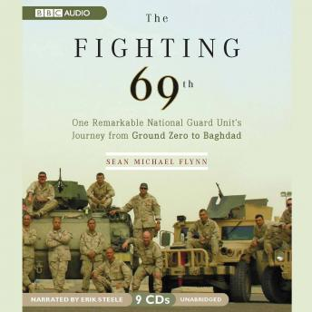 Fighting 69th: One Remarkable National Guard Unit's Journey from Ground Zero to Baghdad, Sean Michael Flynn