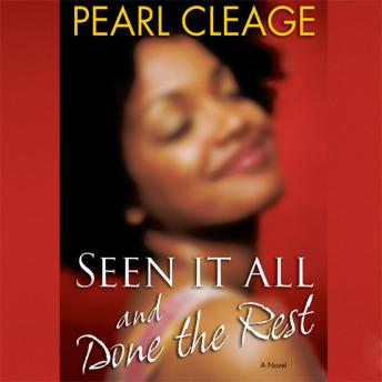 Seen it All and Done the Rest, Pearl Cleage