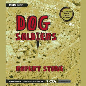 Dog Soldiers: A Novel, Robert Stone