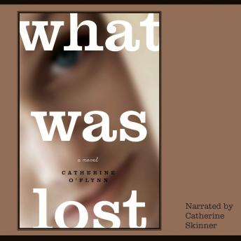 What Was Lost, Catherine O'Flynn