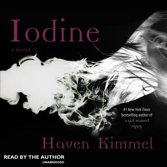 Iodine: A Novel, Haven Kimmel