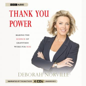 Thank You Power: Making the Science of Gratitude Work for You, Deborah Norville