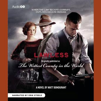 Lawless: Originally Published as The Wettest County in the World, Matt Bondurant