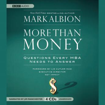 More than Money: Questions Every MBA Needs to Answer, Mark Albion