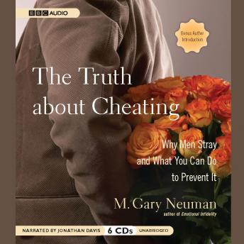 Truth about Cheating: Why Men Stray and What You Can Do to Prevent It, M. Gary Neuman