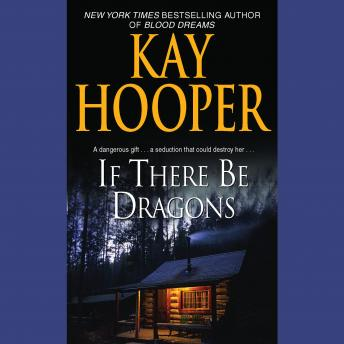 If There Be Dragons, Kay Hooper