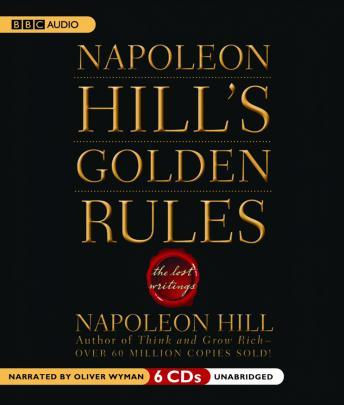 Napoleon Hill's Golden Rules: The Lost Writings, Napoleon Hill