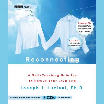 Reconnecting: A Self-Coaching Solution to Revive Your Love Life, Joseph J. Luciani PhD