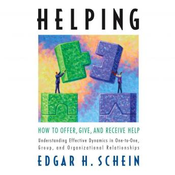 Helping: How to Offer, Give, and Receive Help, Edgar H. Schein