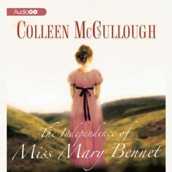 Independence of Miss Mary Bennet, Colleen McCullough