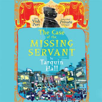 The Case of the Missing Servant: From the Files of Vish Puri, Most Private Investigator, Tarquin Hall