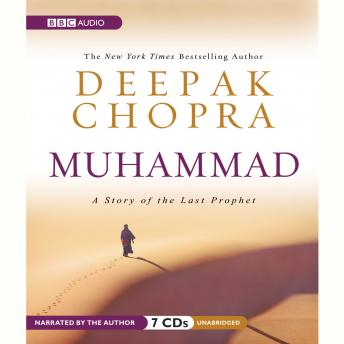 Muhammad: A Story of the Last Prophet, Deepak Chopra MD
