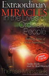 Extraordinary Miracles in the Lives of Ordinary People, Therese Marszalek