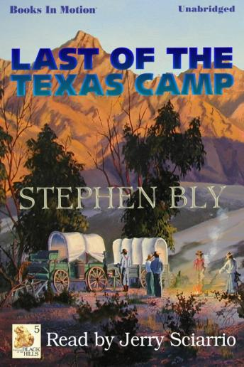 Last Of The Texas Camp, Stephen Bly