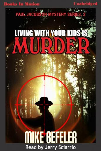 Living With Your Kids Is Murder, Mike Befeler
