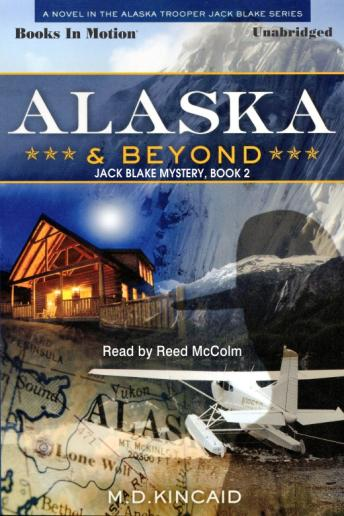 Alaska And Beyond, M.D. Kincaid