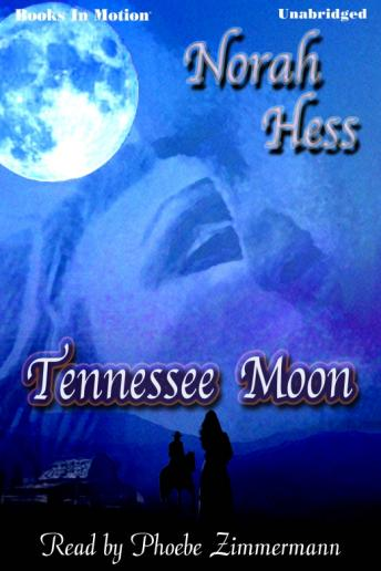 Tennessee Moon, Norah Hess