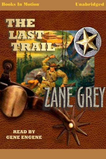 Last Trail, Zane Grey