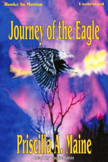Journey Of The Eagle, Priscilla A. Maine