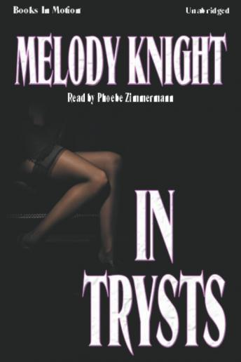 In Trysts, Melody Knight