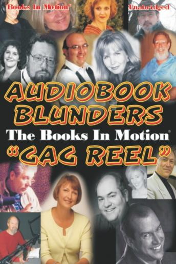 Audiobook Blunders:The Books In Motion Gag reel, Audio book by Various Authors
