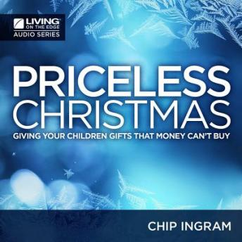 Priceless Christmas, Chip Ingram
