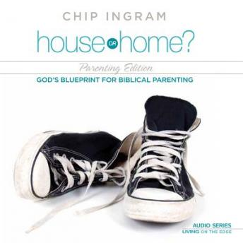 House or Home - Parenting Edition: God's Blueprint for Biblical Parenting sample.