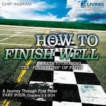 How to Finish Well, Chip Ingram