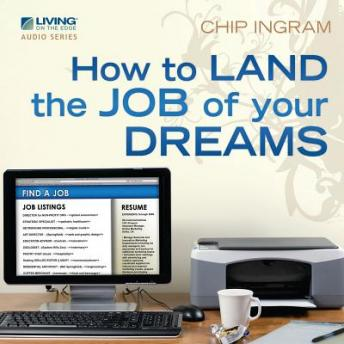 How to Land the Job of Your Dreams, Chip Ingram
