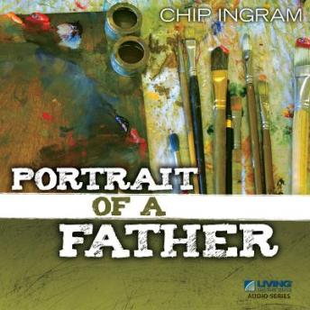 Portrait of a Father, Chip Ingram