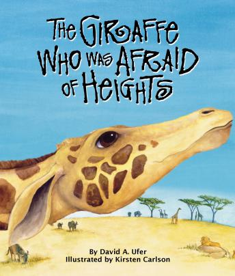 Giraffe Who Was Afraid of Heights, Audio book by David A. Ufer