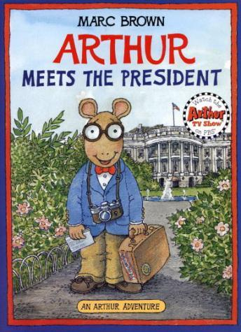 Arthur Meets the President, Marc Brown