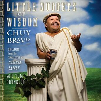 Little Nuggets of Wisdom, Chuy Bravo