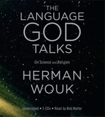 Language God Talks: On Science and Religion, Herman Wouk
