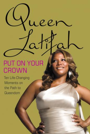 Put on Your Crown, Queen Latifah