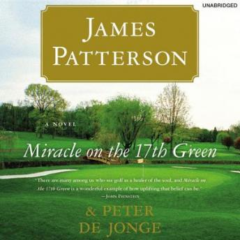 Miracle on the 17th Green, Peter de Jonge, James Patterson