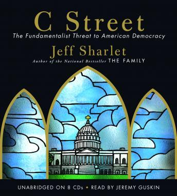 C Street: The Fundamentalist Threat to American Democracy, Jeff Sharlet