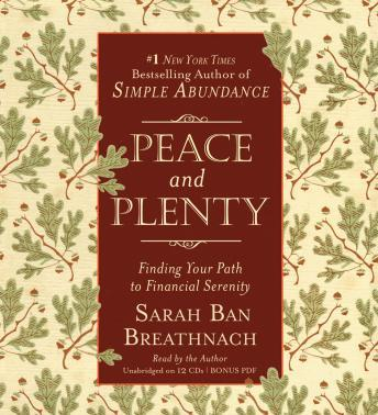 Peace and Plenty: Finding Your Path to Financial Serenity, Sarah Ban Breathnach