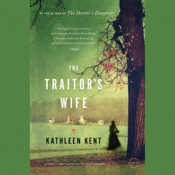 Traitor's Wife: A Novel, Kathleen Kent