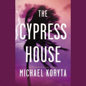 Cypress House, Michael Koryta